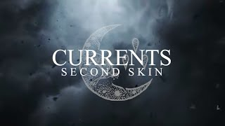 Currents - Second Skin (Official Audio Stream)