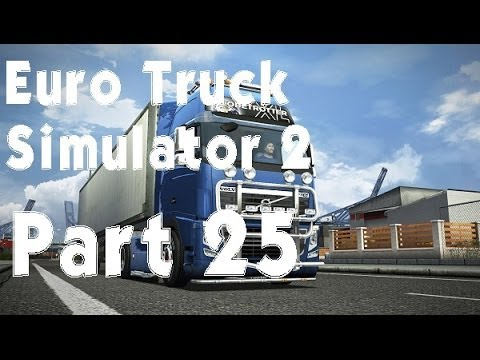Euro Truck Simulator 2 - Part 25 - Finale!