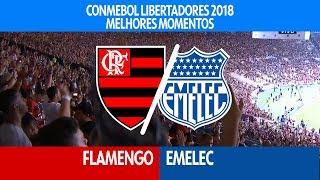 Melhores Momentos - Flamengo 2 x 0 Emelec - Libertadores - 16/05/2018