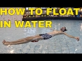 How To Float In Water - How To Float On Your Back For Beginners