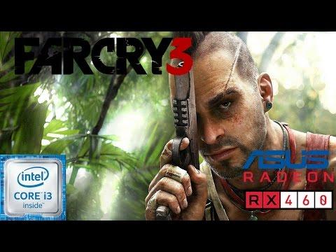 Far Cry 3 - I3 6100 - RX 460 2 GB |