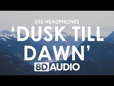 ZAYN - Dusk Till Dawn (8D AUDIO) 🎧 ft. Sia