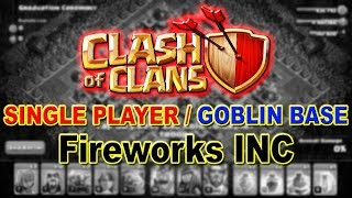 Clash of Clans Single Player - Fireworks INC || Goblin Base || New October Update