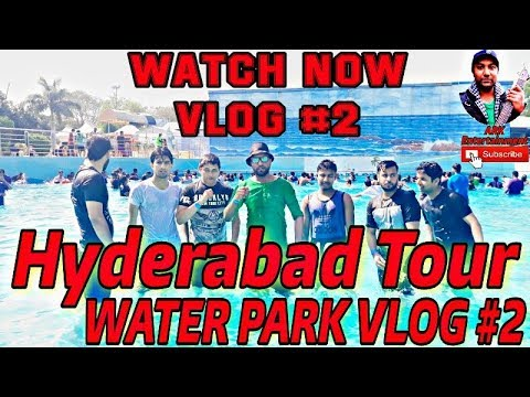 Hyderabad Tour At Water Park Vlog #2 (HD Video)😱