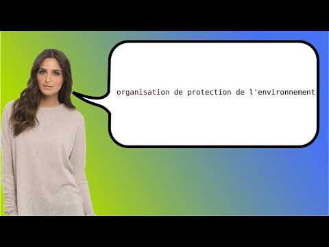How to say 'environmental protection organisation' in French?