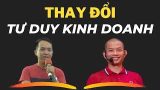 Tôi đã thay đổi số tiền kiếm được bằng cách thay đổi tư duy Kinh Doanh  - Phạm Thành Long