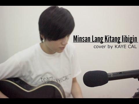 Minsan Lang Kitang Iibigin - Ariel Rivera (KAYE CAL Acoustic Cover)