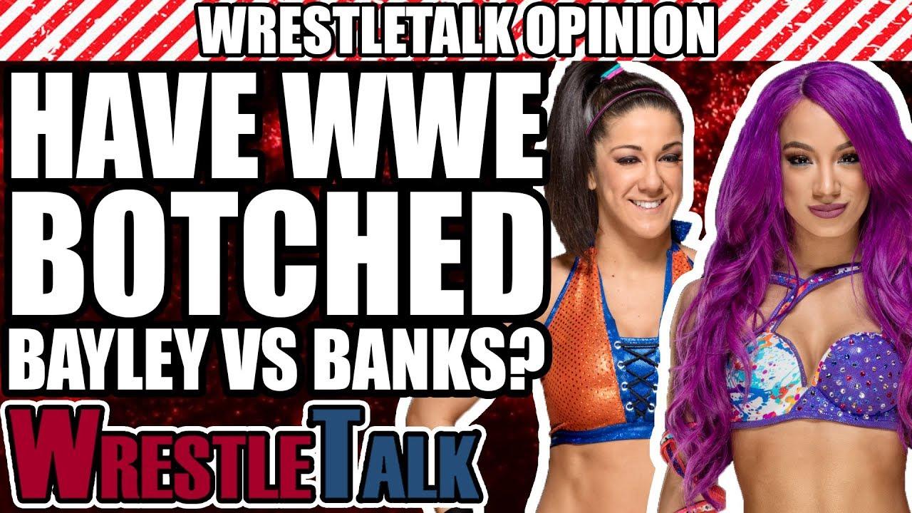 have-wwe-botched-bayley-vs-sasha-banks-wrestletalk-opinion
