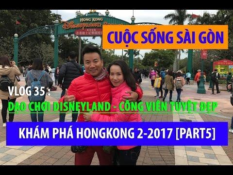 KHÁM PHÁ HONGKONG - CÔNG VIÊN DISNEYLAND TUYỆT ĐẸP 2-2017