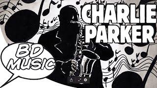 BD Müzik (Kuş, Kış, Şimdi Saat ve daha fazla şarkı var)Charlie Parker Sunar