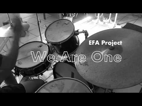 EFA Project - We Are One (Drum Cover)
