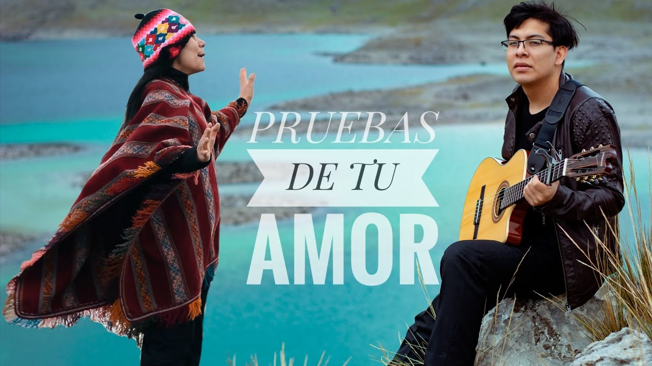 Pruebas De Tu Amor Música Andina Cristiana Youtube