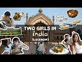 Two Girls in India — Ep. 1 Lucknow | The Travel Intern