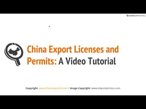 China Export Licenses and Permits: Video Tutorial