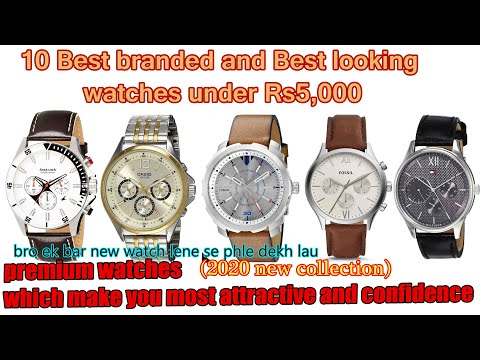 Best 10 Watches Under Rs 5,000.branded And Best Looking Watches In Tha Range Of Rs5,000.