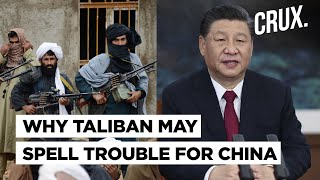 Why Taliban's Return To Power In Afghanistan Has China Worried