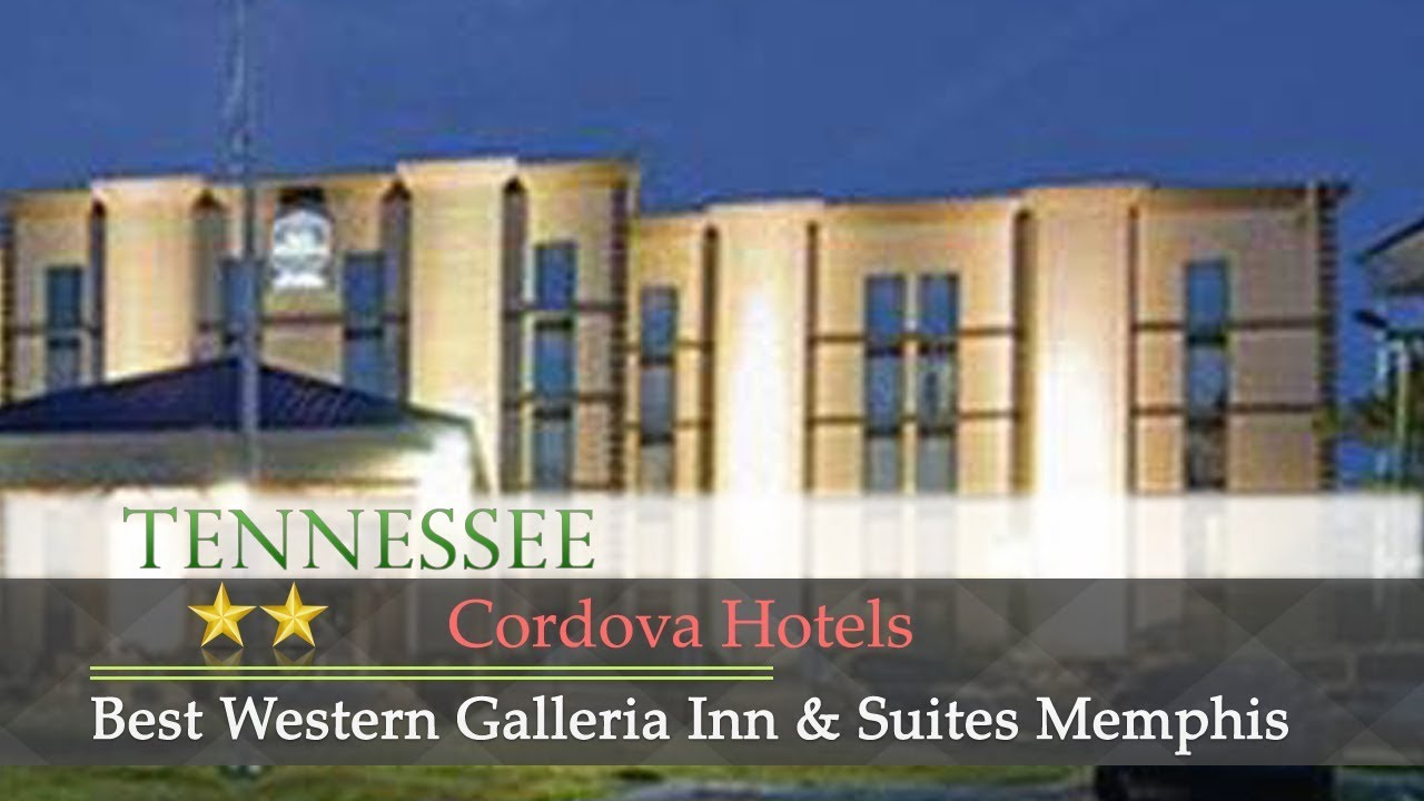 Best Western Galleria Inn Suites Memphis Cordova Hotels Tennessee