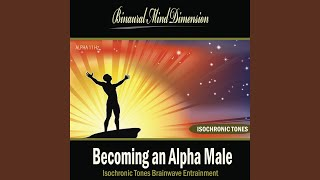 Becoming an Alpha Male: Isochronic Tones Brainwave Entrainment
