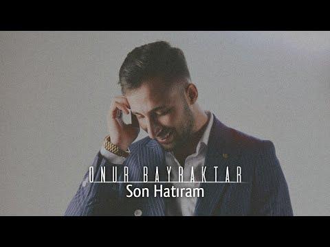 M.Onur Bayraktar #SON HATIRAM'M :)) 2016 En Yeni Beste -