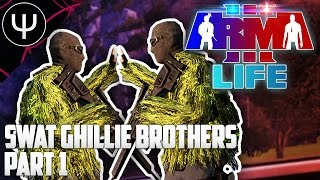 ARMA 3: Life Mod — SWAT Ghillie Bros — Part 1 — Welcome to Support!