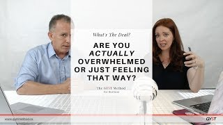 The GYST Method Show | Are You Actually Overwhelmed or Just Feeling Like You Are?