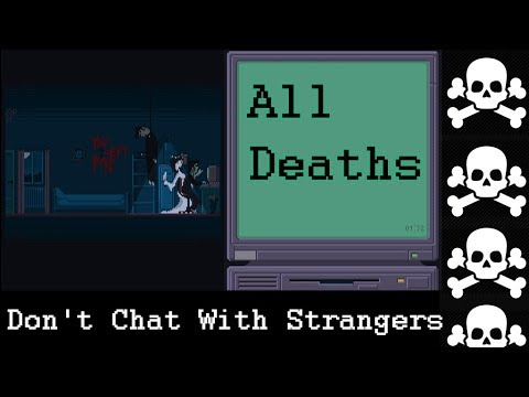 Don't Chat With Strangers - All Deaths (No Commentary)