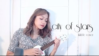 City of Stars - La La Land (Ukulele Cover)