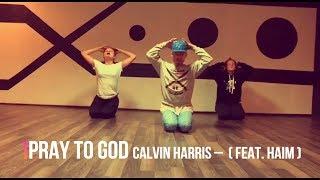 Скачать Calvin Harris Pray To God Feat HAIM Choreographer Kolya Barni
