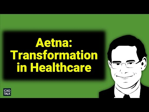 Aetna: Digital Transformation in Healthcare, Health Insurance and Wellness with Aetna CMO (#232)