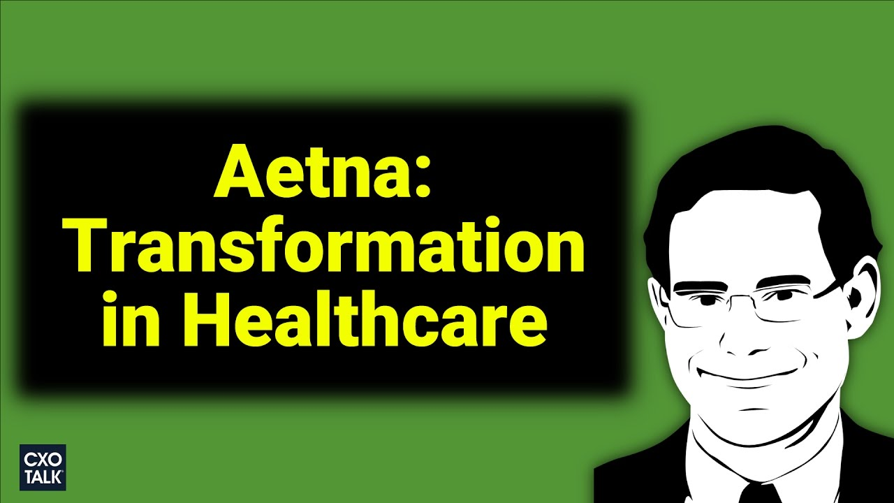Aetna CMO: Digital Transformation in Healthcare with David Edelman