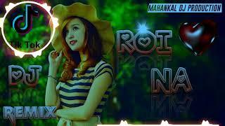 Roi Na Yaad Meri Aayi Ve Tik Tok Viral Song Dj Ajay Agra Song