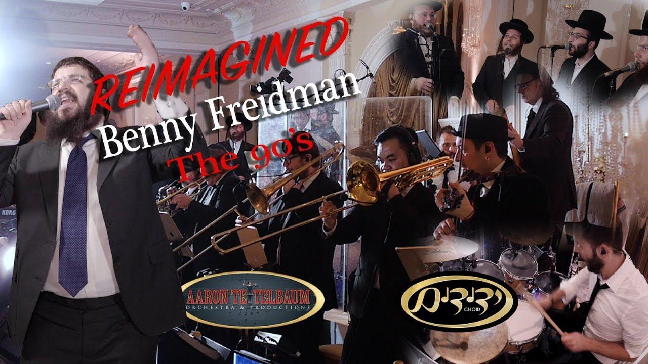 "Benny Friedman & Yedidim ""REIMAGINED the 90's"" An Aaron Teitelbaum Production   בני פרידמן וידידים"