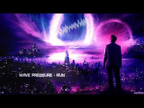 Wave Pressure - Run [HQ Edit]