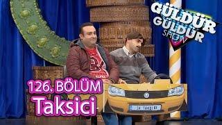 Güldür Güldür Show 126. Bölüm, Taksici Skeci