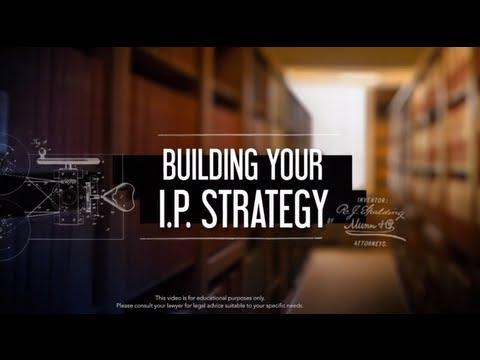 Intellectual Property: Building Your IP Strategy