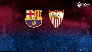 Live stream: sevilla v fc barcelona -  final - copa del rey