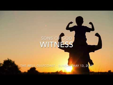 Sons of God - Witness (May 13, 2018)
