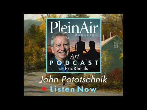 PleinAir Art Podcast Episode 94: John Pototschnik