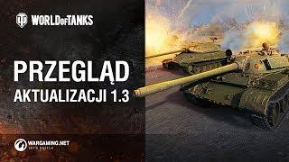 Przegląd aktualizacji 1.3 [World of Tanks Polska]