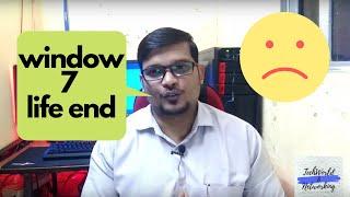 #TechUpdate:-1 Window 7 Life End !!!!!!!