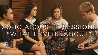 XO-IQ - What Love Is About [Live & Acoustic | From the TV Series Make It Pop]
