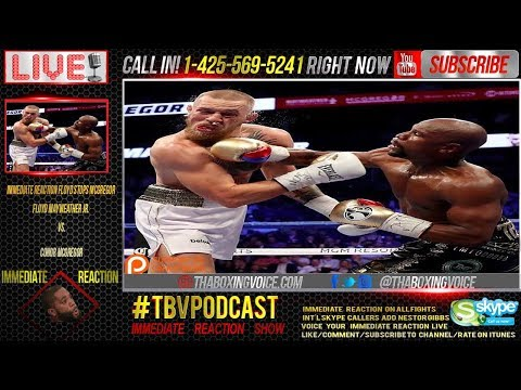 Immediate Reaction: Floyd Mayweather Jr. vs Conor McGregor, McGregor Got Stopped