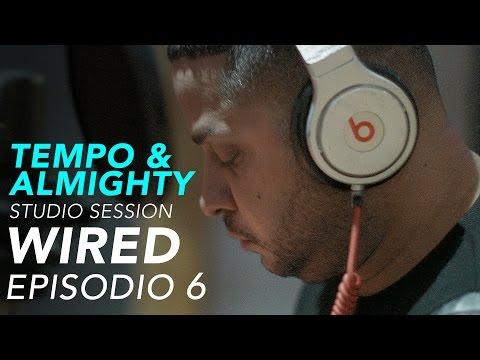 TEMPO + ALMIGHTY STUDIO SESSION - Ep. 6 - WIRED - La Boveda