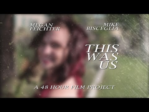 This Was Us - Las Vegas 48 Hour Film Project 2014 AWARD WINNER- Drama