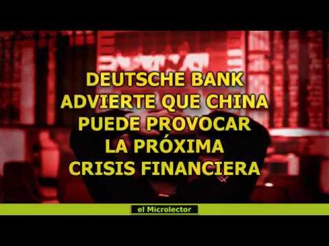 DEUTSCHE BANK ADVIERTE QUE CHINA PODRÍA PROVOCAR LA PRÓXIMA CRISIS FINANCIERA
