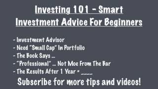 Investing 101 - Smart Investment Advice For Beginners
