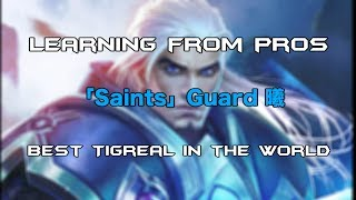 Learning From Pros -「Saints」Guard 曦 - Best Tigreal in the World