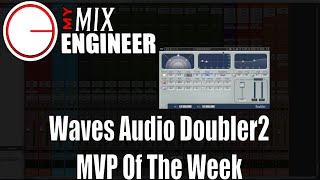 Waves Audio Doubler 2 - MVP Of The Week