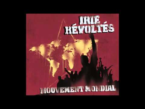 Irie Revoltes - Mouvement Mondial (Full Album)