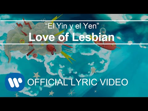 Love of Lesbian - El Yin y el Yen (Lyric Video)